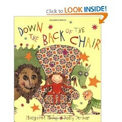 'Down the Back of the Chair' by Margaret Mahy (Author), Polly Dunbar ( illustrator). Very cool, for children with surreal sense of humour.