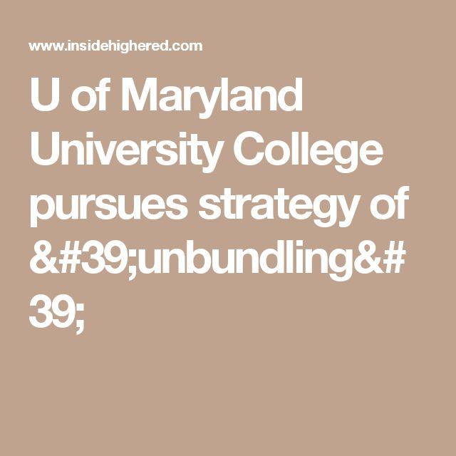 U of Maryland University College pursues strategy of 'unbundling'
