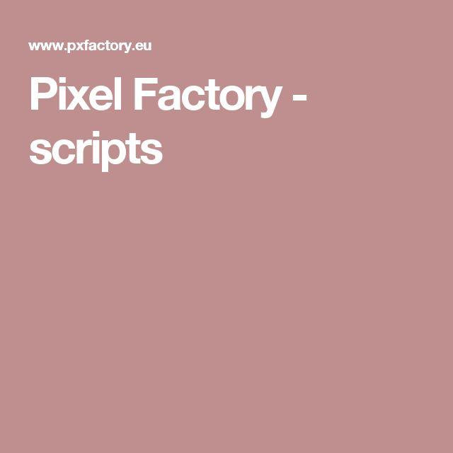Pixel Factory - scripts
