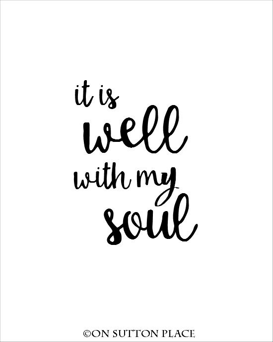 It Is Well With My Soul Free Printable | use for DIY wall art, screensavers…