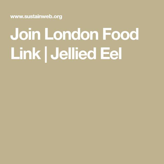 Join London Food Link | Jellied Eel