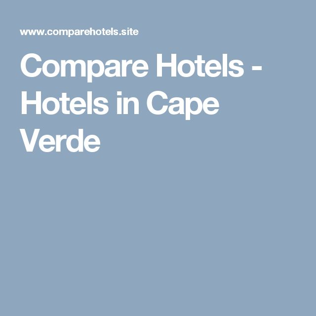 Compare Hotels - Hotels in Cape Verde