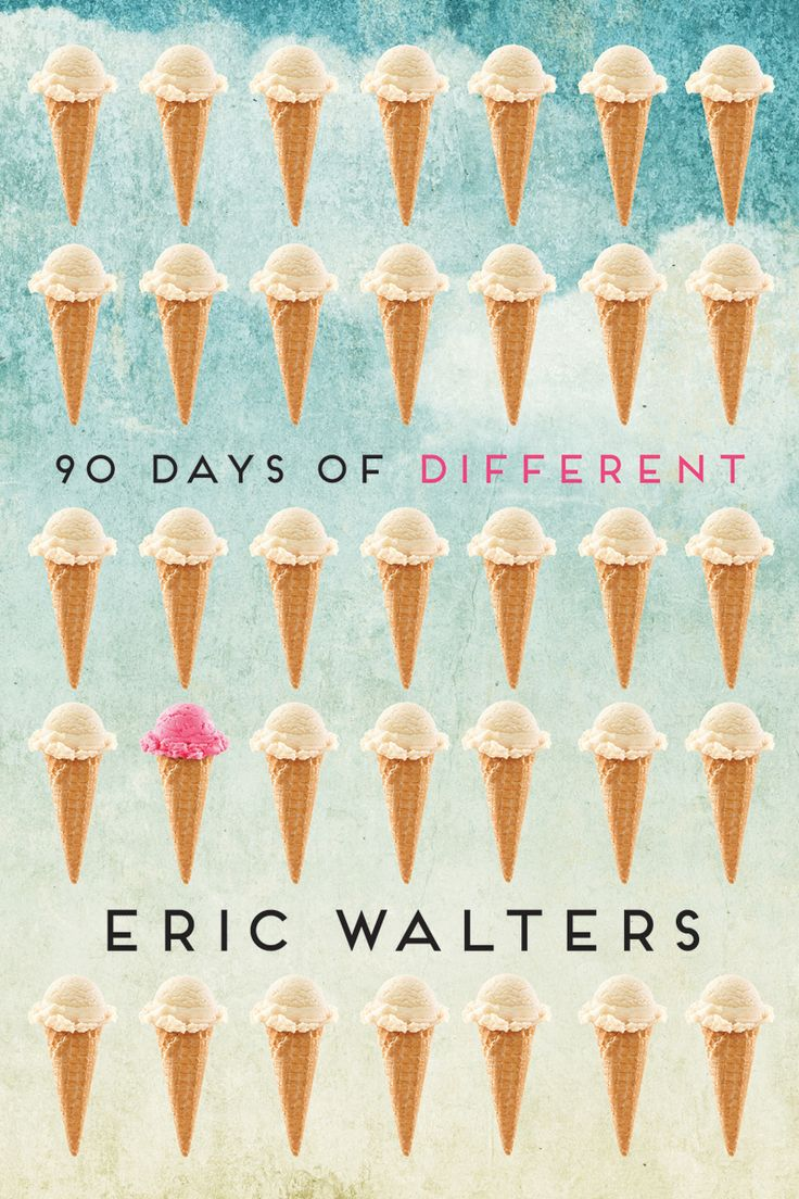 Okay, Sophie, you've got ninety days to step out of your comfort zone. 90 DAYS OF DIFFERENT by Eric Walters