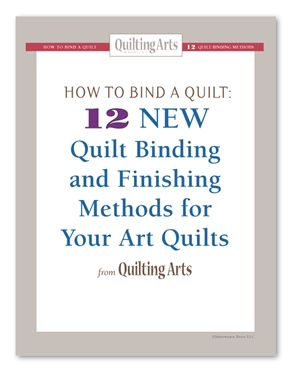 HOW TO BIND A QUILT: 12 NEW QUILT BINDING AND FINISHING METHODS