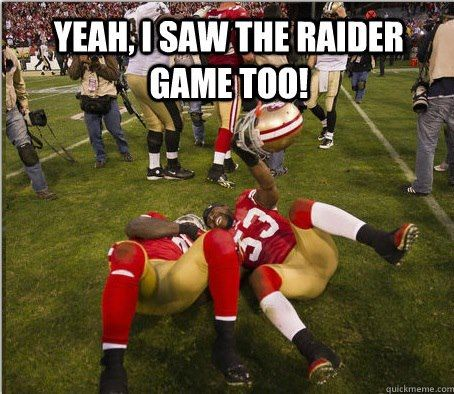 funny raiders pics | Yea, I Saw The Raiders Game Too! | NFL Memes, Sports Memes, Funny ...