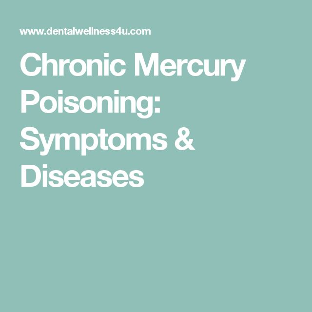 Chronic Mercury Poisoning: Symptoms & Diseases