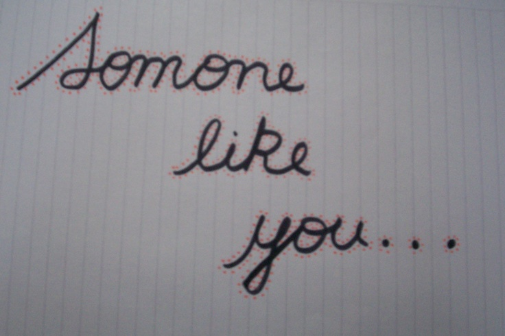 Someone Like you... By Marty Julia.