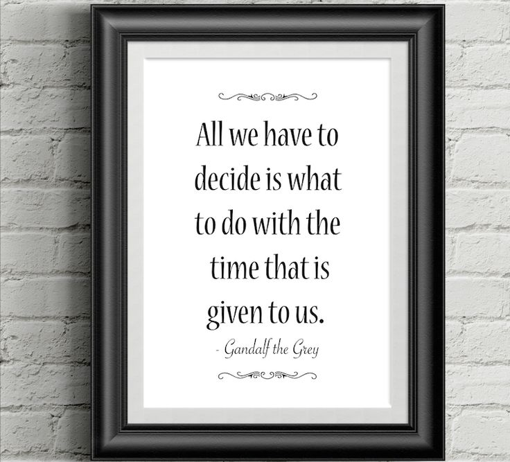 Gandalf Quote, Lord of the Rings Quote, Wisdom, Wisdom Quote, Gandalf the Grey