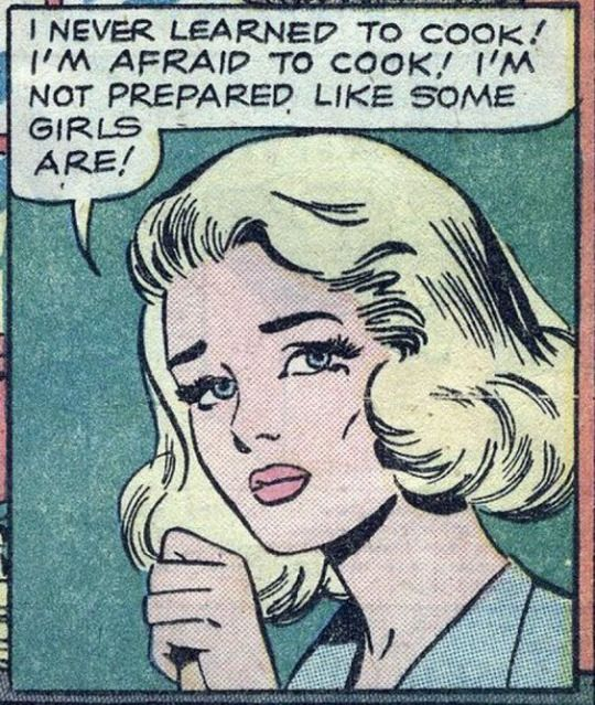 """Comic Girls Say.. """" I never learned to cook , I'm afraid to cook ! I'm not prepared like some girls are! """" #comic #vintage"""