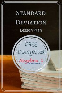 The standard deviation for understanding lesson plan from Algebra1teachers.com is a fabulous way to show students what standard deviation is measuring. The free downloadable standard deviation worksheet will help students work together to better understand the measurements of variance. Click on the link now to get your free standard deviation activity PDF.