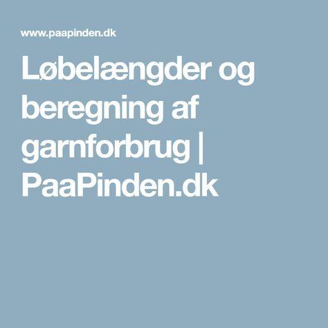 Løbelængder og beregning af garnforbrug   PaaPinden.dk