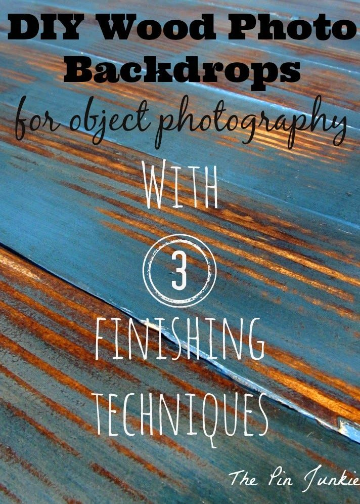 DIY Wood Photo Backdrops for object photography with three different finishes.