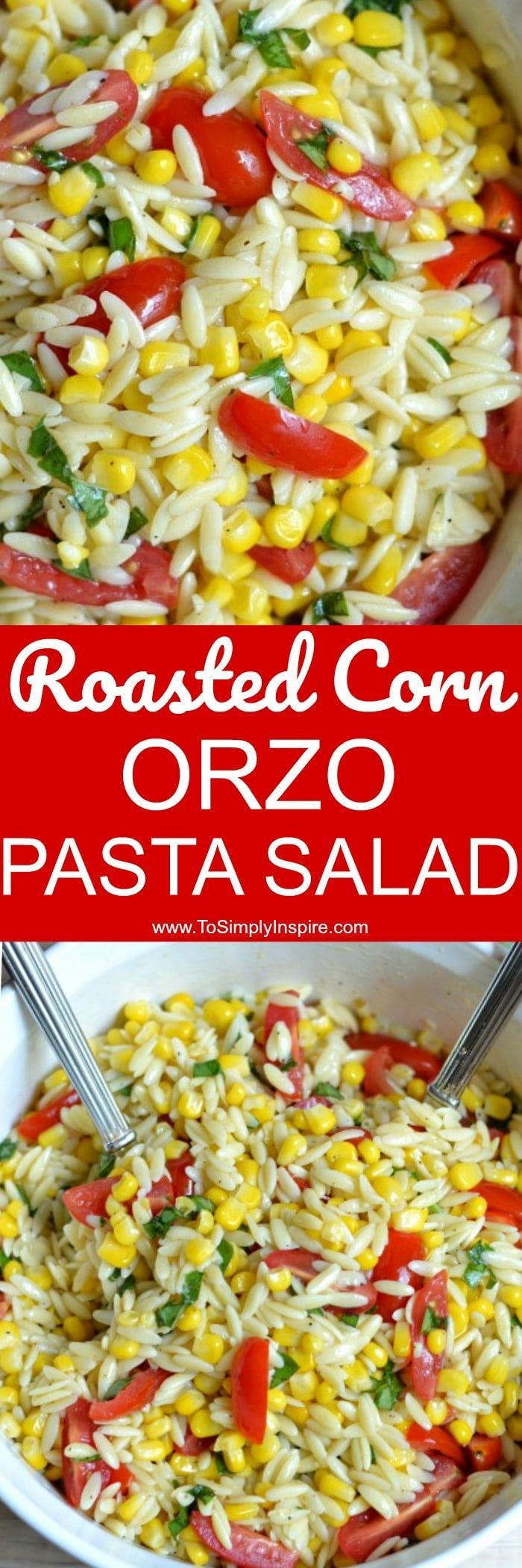 This Roasted Corn Orzo Pasta Salad has loads of delicious flavors from simply adding fresh basil and garlic along with a fabulous light sauce. Always a hit at any get-together.  #pastasalad #orzo #easy