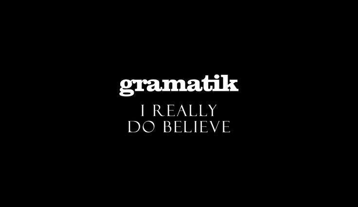 Gramatik - I Really do believe