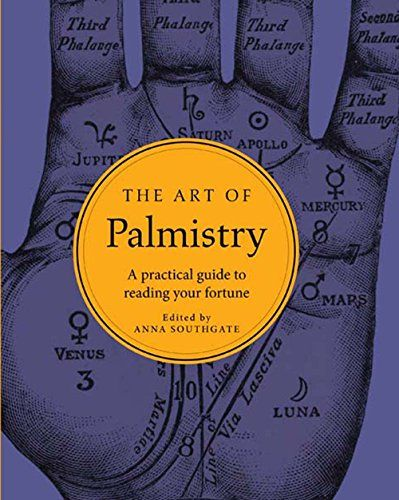 The Art of Palmistry: A practical guide to reading your fortune  Sterling Publishing NY