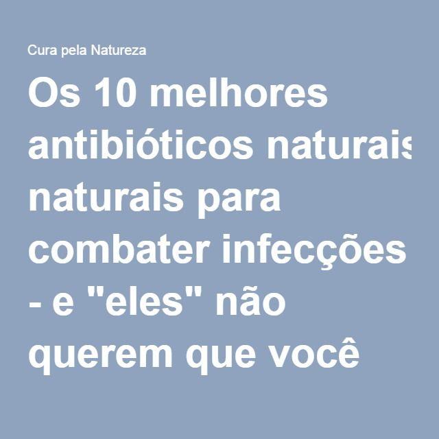 """Os 10 melhores antibióticos naturais para combater infecções - e """"eles"""" não…"""