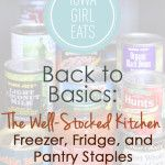 The Well-Stocked Kitchen: Freezer, Fridge, and Pantry Staples