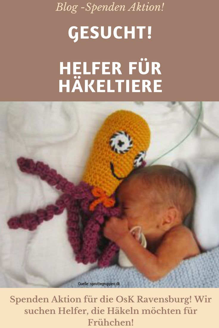 Eine Spenden Aktion für Frühchen, die Häkel Tintenfische sollen in die OsK Ravensburg ziehen. Wir suchen Häkel-Helfer!