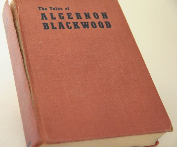 REDUCED The Tales of Algernon Blackwood Hardcover Classic Horror & Suspense Short Stories