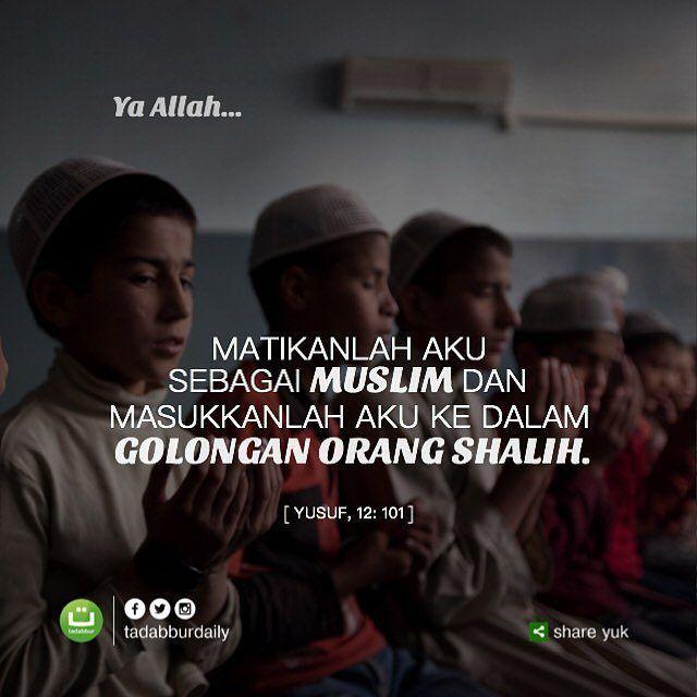 Ya ALLAH... . توفني مسلما وألحقني بالصالحين . matikanlah aku sebagai muslim dan…