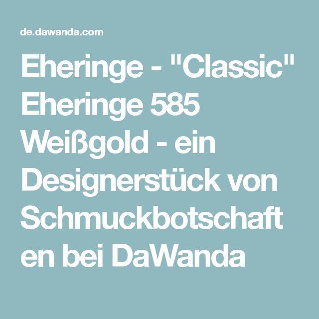 """Eheringe - """"Classic"""" Eheringe 585 Weißgold - ein Designerstück von Schmuckbotschaften bei DaWanda"""