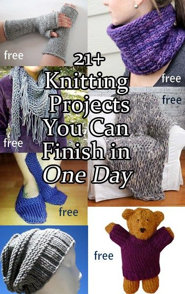 Quick Knitting Patterns you can finish in one day, many free patterns. Great gift ideas for projects that take from 2 to 8 hours.