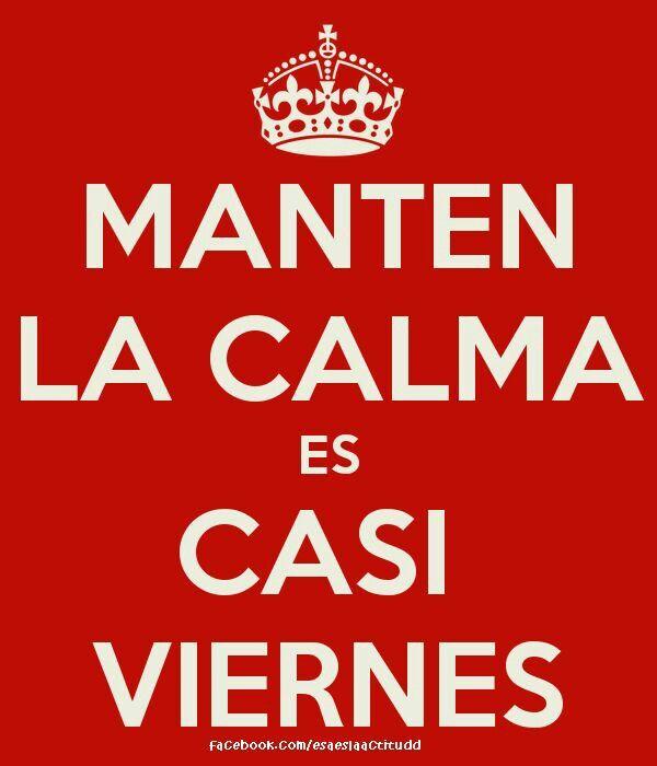 Spanish quotes, frases divertidas: Viernes | Manten la calma
