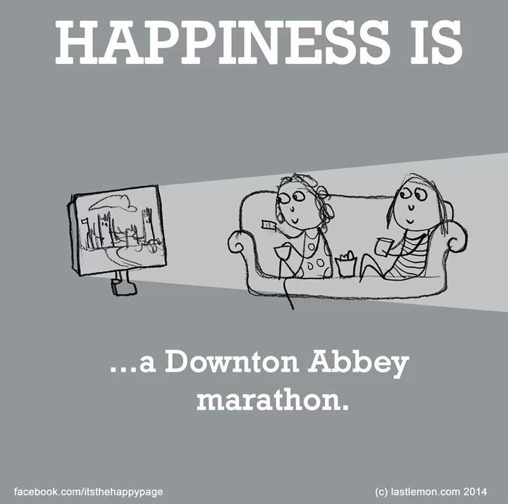 Happiness is a Downton Abbey marathon!