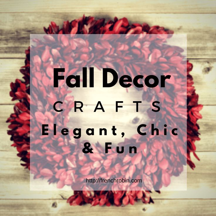 Chic And Elegant Fall Decor Crafts | Celebrate Fall