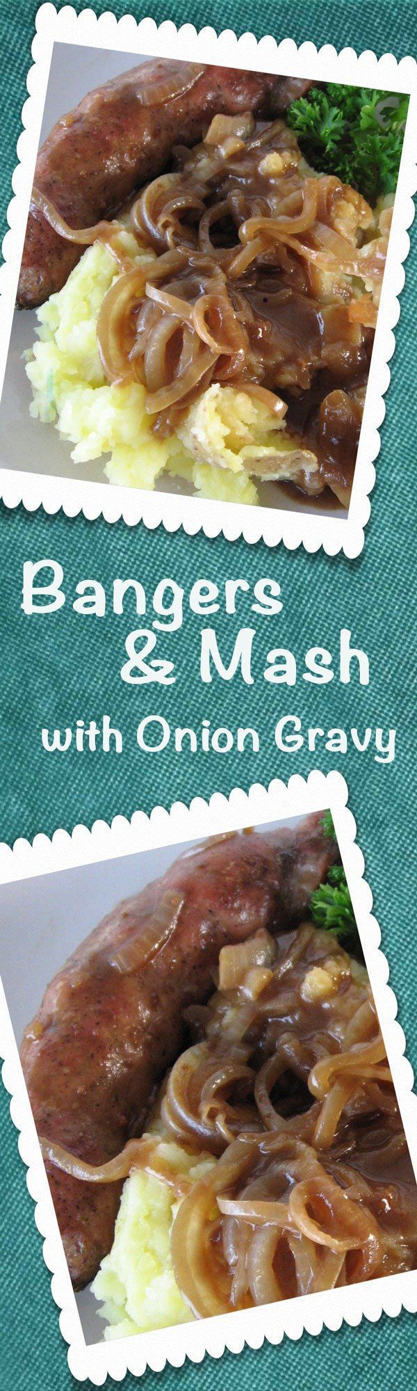Bangers & Mash with Onion Gravy is a traditional U.K. recipe with sausages and mashed potatoes that is simple, delicious and filling...real comfort food!