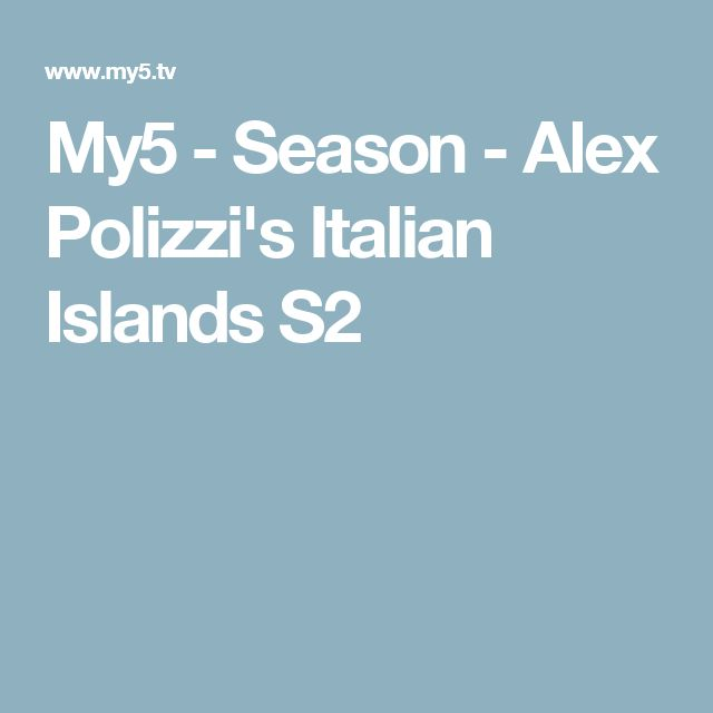 My5 - Season - Alex Polizzi's Italian Islands S2