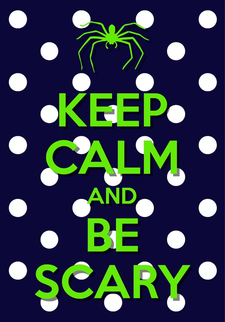 keep calm and be scary / created with Keep Calm and Carry On for iOS #keepcalm #Halloween