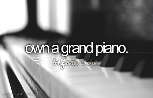 Grand, baby ...Bucketlist, Baby Grand, Buckets Lists, Grand Piano, The Piano, Future House, Before I Die, Dreams Come True, Music Room