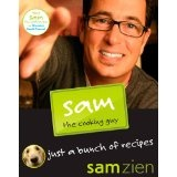 Sam the Cooking Guy: Just a Bunch of Recipes (Paperback)By Sam Zien