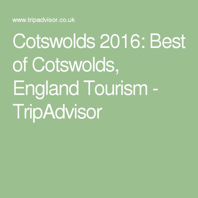 Cotswolds 2016: Best of Cotswolds, England Tourism - TripAdvisor