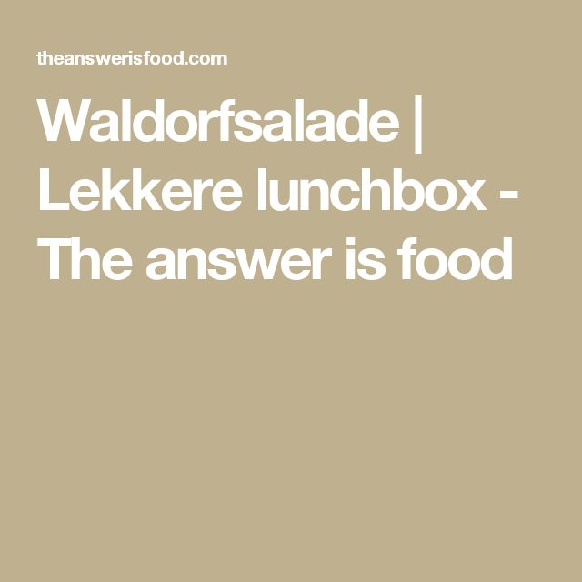 Waldorfsalade | Lekkere lunchbox - The answer is food