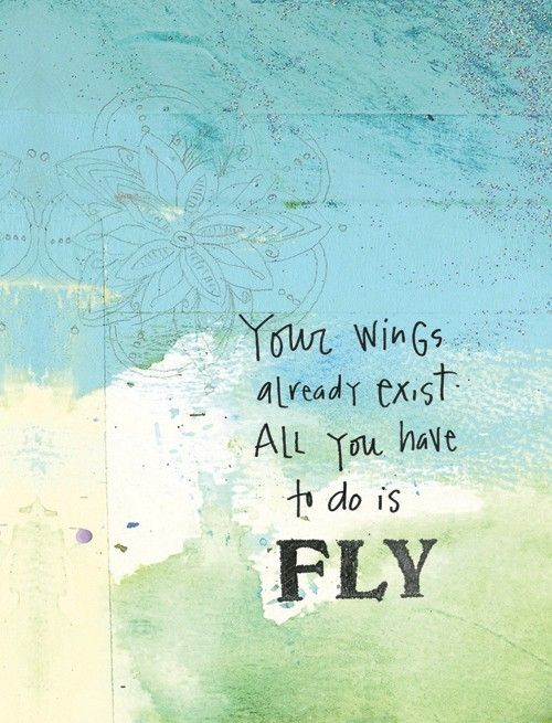 Pi Phi: Your wings already exist, All you have to do is fly. #piphi #pibetaphi