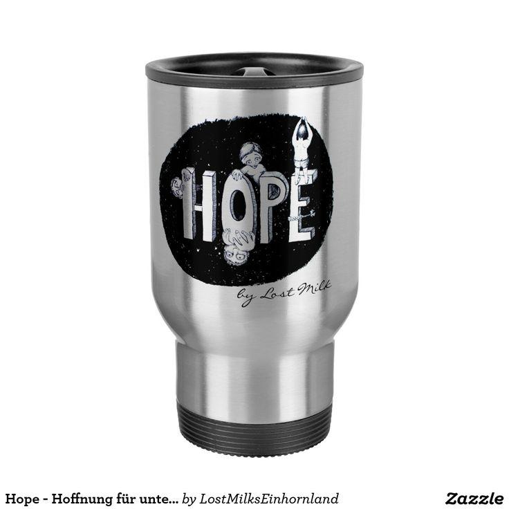 Hope - Hoffnung für unterwegs #tasse #mug #thermotasse #thermo #hoffnung #hope