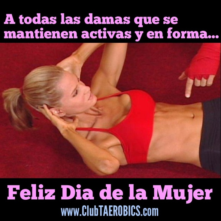 ¡Feliz Día Internacional de la Mujer! Les desea el equipo de www.ClubTAEROBICS.com. #taerobics #fitness #enforma