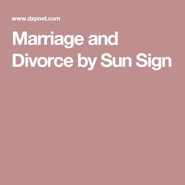 Marriage and Divorce by Sun Sign