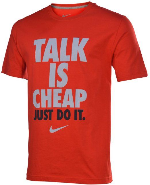 Nike Men 39 S Talk Is Cheap Just Do It Graphic