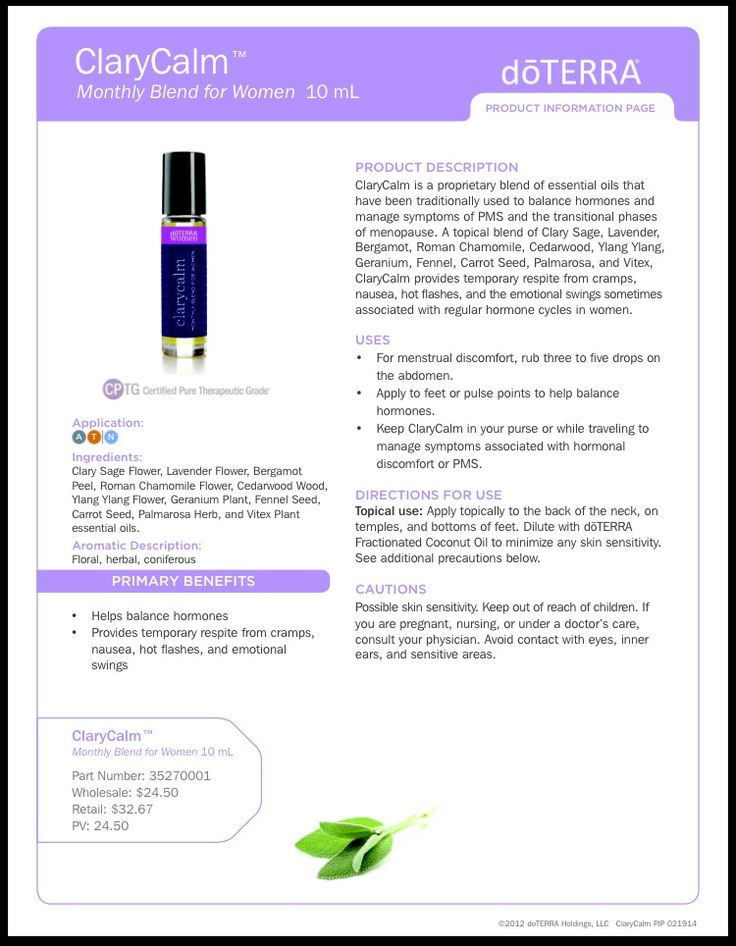 Clary Calm helps women manage the symptoms of PMS and the transitional phases of menopause in a natural, effective way. Features a blend of Clary Sage, Lavender, Bergamot, Roman Chamomile, Cedarwood, Ylang Ylang, Geranium, Fennel, Palmarosa, Carrot Seed, and Vitex essential oils.  Helps balance hormones.  Provides temporary respite from cramps, hot flashes, and emotional swings.  Flor more information please visit http://www.mydoterra.com/wildflowerfreedom/#/