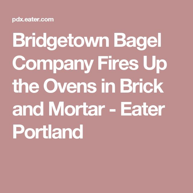 Bridgetown Bagel Company Fires Up the Ovens in Brick and Mortar - Eater Portland