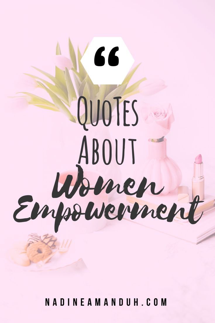 Quotes On Women Empowerment The 25 Best Quotes About Women Empowerment Ideas On Pinterest