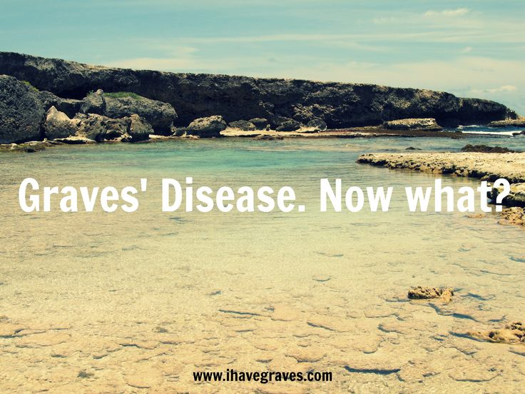 Tips for those beginning their journey with Graves' disease.