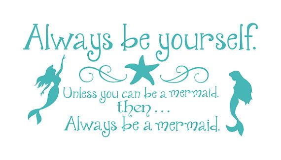 Always be yourself Unless you can be a mermaid Vinyl by glassden