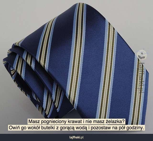 Jak poradzić sobie z pogniecionym krawatem nie mając żelazka? - Masz pognieciony krawat i nie masz żelazka?  Owiń go wokół butelki z gorącą wodą i pozostaw na pół godziny.