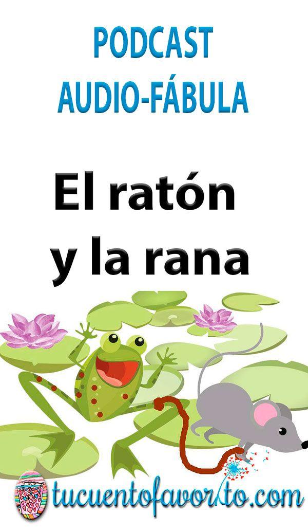 Podcast De La Fábula El Ratón Y La Rana Cuentos Infantiles Para Leer Fabulas Para Ninos Podcast