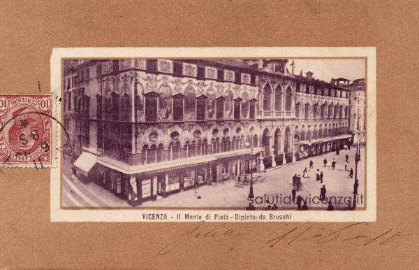 Il Monte di Pietà in Piazza dei Signori in una cartolina postale del 1910. Il Palazzo esiste ancora. Scomparsi, invece, gli affreschi sulla facciata che realizzò Domenico Bruschi tra il 1907 e il 1909.