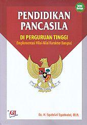PENDIDIKAN PANCASILA DI PERGURUAN TINGGI (Implementasi Nilai-Nilai Karakter Bangsa) Edisi Ketiga, H. Syahrial Syarbaini